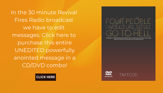 In the 30 minute Revival Fires Radio broadcast we have to edit messages. Click here to purchase this entire UNEDITED powerfully anointed message in a CDDVD combo! (2)